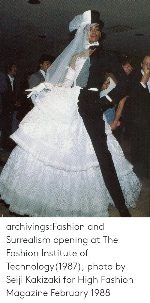 high fashion: archivings:Fashion and Surrealism opening at The Fashion Institute of Technology(1987), photo by Seiji Kakizaki for High Fashion Magazine February 1988