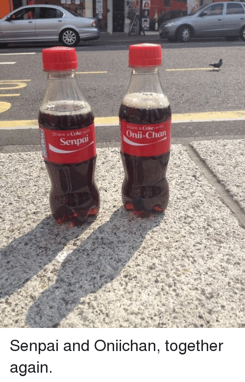 onii chan: are a Coke, we  reaCole  Onii-Chan  ten  e-GR  re S Senpai and Oniichan, together again.