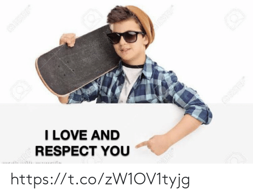 Love, Memes, and Respect: ARE  I LOVE AND  RESPECT YOU  OP9E https://t.co/zW1OV1tyjg