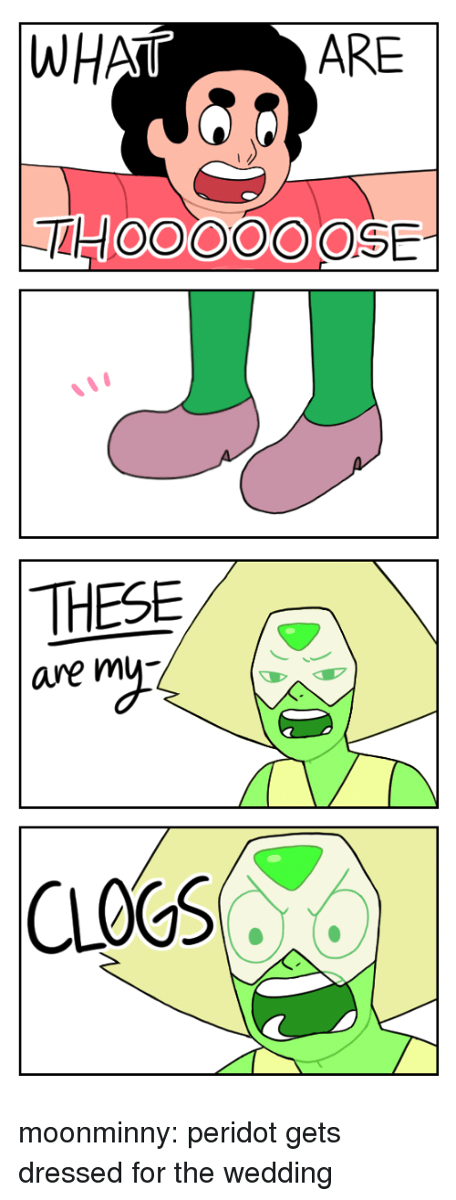 peridot: ARE  OODOOC  THESE  are m moonminny:  peridot gets dressed for the wedding