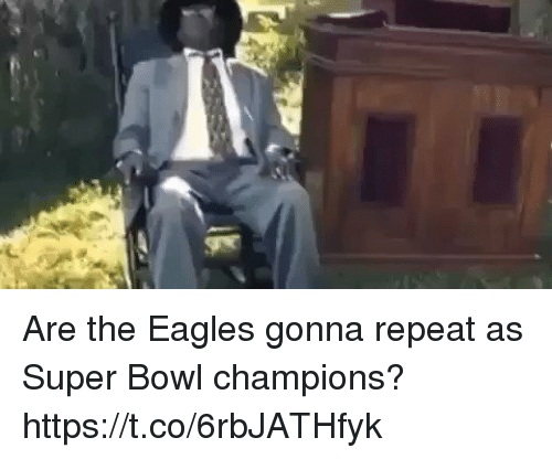 Philadelphia Eagles, Super Bowl, and Tom Brady: Are the Eagles gonna repeat as Super Bowl champions? https://t.co/6rbJATHfyk