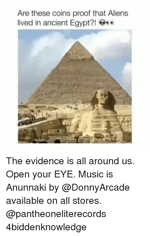 Egypte: Are these coins proof that Aliens  lived in ancient Egypt?! eee The evidence is all around us. Open your EYE. Music is Anunnaki by @DonnyArcade available on all stores. @pantheoneliterecords 4biddenknowledge