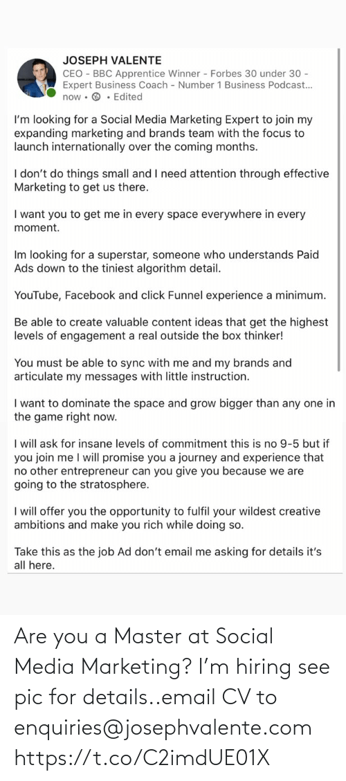 Email: Are you a Master at Social Media Marketing? I'm hiring see pic for details..email CV to enquiries@josephvalente.com https://t.co/C2imdUE01X