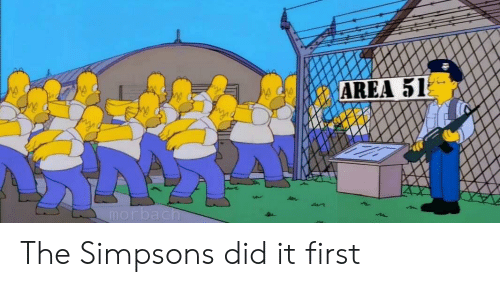 The Simpsons: AREA 51  morbach The Simpsons did it first
