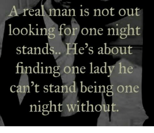 Memes, 🤖, and One Night Stand: Area man is not out  looking for one night  stand  He's about  finding one lady he  can't stand being one  night without
