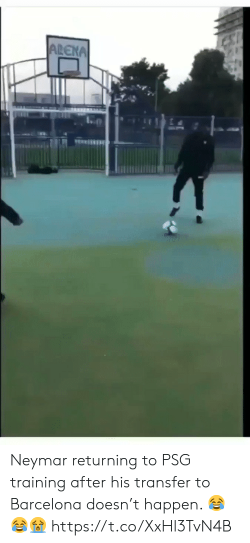 Barcelona, Neymar, and Soccer: ARENA Neymar returning to PSG training after his transfer to Barcelona doesn't happen. 😂😂😭 https://t.co/XxHl3TvN4B