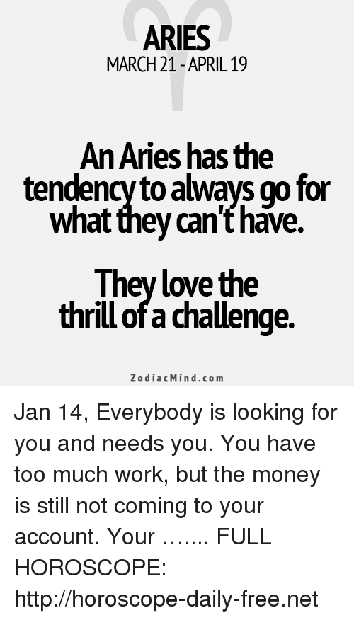ARIES MARCH 21- APRIL19 an Aries Has the Tendency to Always