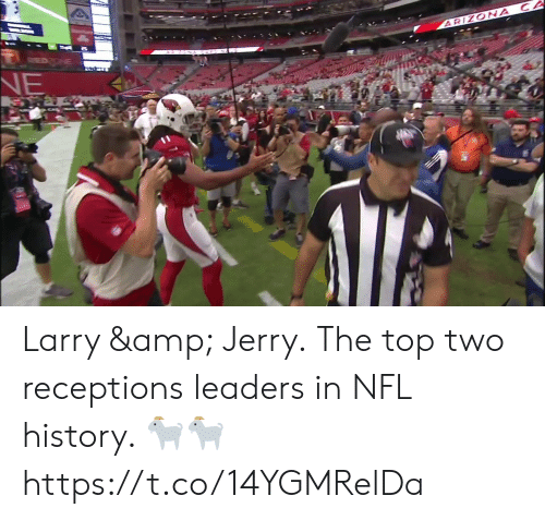 Arizona: ARIZONA CA  NE Larry & Jerry.  The top two receptions leaders in NFL history. ?? https://t.co/14YGMRelDa