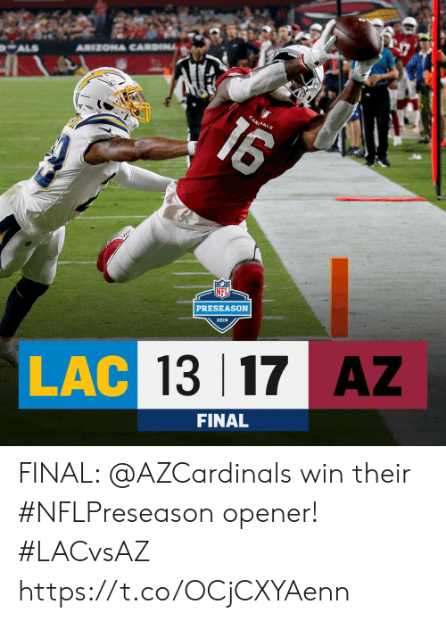 Memes, Arizona, and 🤖: ARIZONA CARDINA  ALS  16  CARINALS  PRESEASON  2019  LAC 13 17 AZ  FINAL FINAL: @AZCardinals win their #NFLPreseason opener! #LACvsAZ https://t.co/OCjCXYAenn