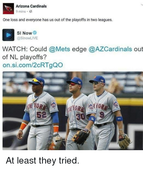 Arizona Cardinals: Arizona Cardinals  9 mins.  One loss and everyone has us out of the playoffs in two leagues  SI Now  @SlnowLIVE  WATCH: Could @Mets edge @AZCardinals out  of NL playoffs?  on.si.com/2cRTgQo At least they tried.