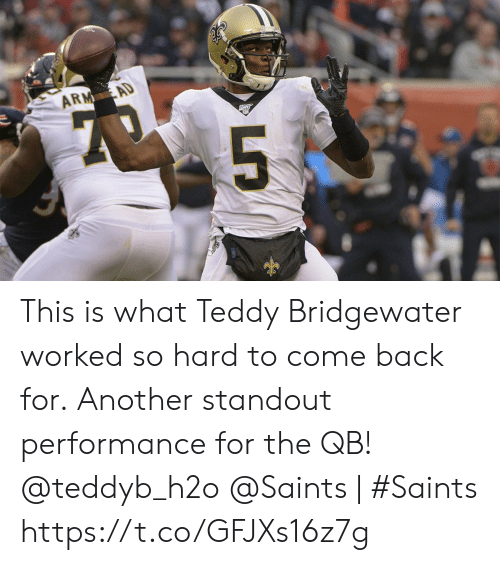 teddy bridgewater: ARM AD  1Ony  5 This is what Teddy Bridgewater worked so hard to come back for.  Another standout performance for the QB! @teddyb_h2o  @Saints | #Saints https://t.co/GFJXs16z7g