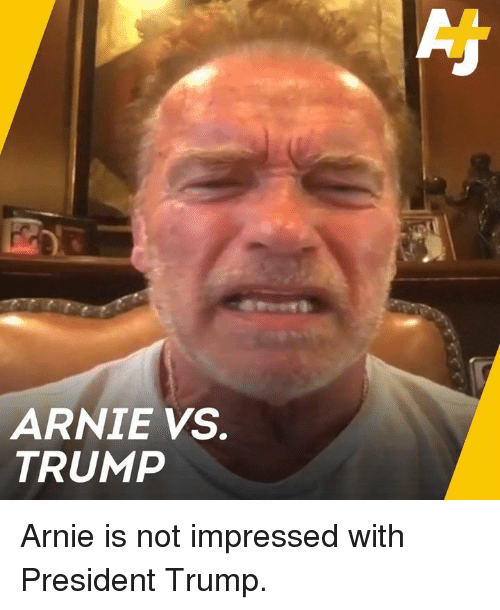 Memes, Trump, and 🤖: ARNIE VS  TRUMP Arnie is not impressed with President Trump.