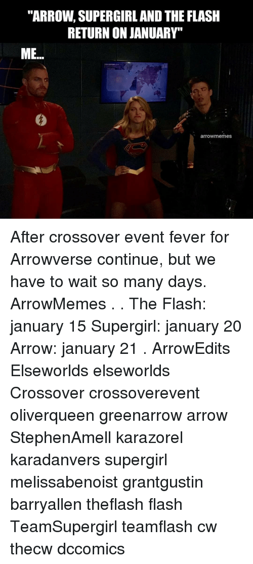 "The Flash: ""ARROW, SUPERGIRL AND THE FLASH  RETURN ON JANUARY""  ME.  arrowmemes After crossover event fever for Arrowverse continue, but we have to wait so many days. ArrowMemes . . The Flash: january 15 Supergirl: january 20 Arrow: january 21 . ArrowEdits Elseworlds elseworlds Crossover crossoverevent oliverqueen greenarrow arrow StephenAmell karazorel karadanvers supergirl melissabenoist grantgustin barryallen theflash flash TeamSupergirl teamflash cw thecw dccomics"