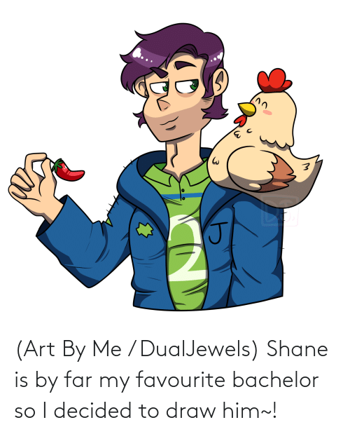 Shane: (Art By Me / DualJewels) Shane is by far my favourite bachelor so I decided to draw him~!