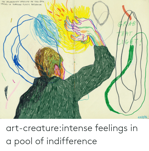 feelings: art-creature:intense feelings in a pool of indifference