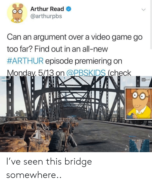 Arthur Read: Arthur Read  @arthurpbs  Can an argument over a video game go  too far? Find out in an all-new  #ARTHUR episode premiering on  Monday 5/13 on QPBSKIDS (check  田ALIVE I've seen this bridge somewhere..