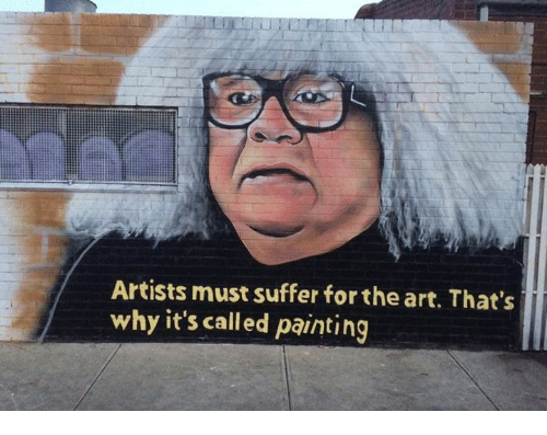 Memes, 🤖, and Art: Artisis must suffer for the art Thats  why it's called painting