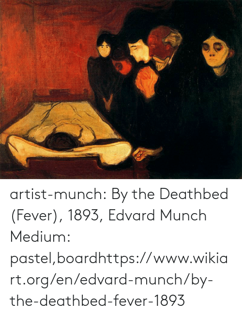 Board: artist-munch: By the Deathbed (Fever), 1893, Edvard Munch Medium: pastel,boardhttps://www.wikiart.org/en/edvard-munch/by-the-deathbed-fever-1893