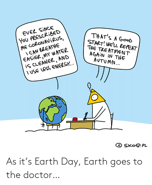 Earth: As it's Earth Day, Earth goes to the doctor…