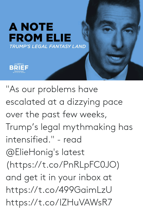 """Inbox: """"As our problems have escalated at a dizzying pace over the past few weeks, Trump's legal mythmaking has intensified.""""- read @ElieHonig's latest (https://t.co/PnRLpFC0JO) and get it in your inbox at https://t.co/499GaimLzU https://t.co/lZHuVAWsR7"""