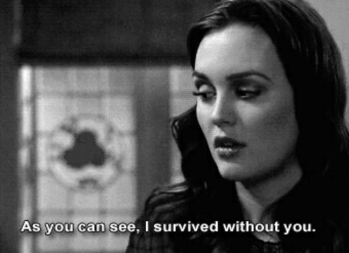 Without You: As you can see, I survived without you.