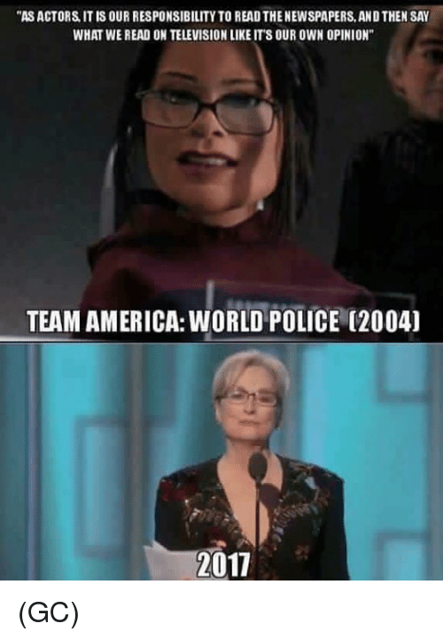 """team america world police: """"ASACTORS IT IS OUR RESPONSIBILITY TO READ THENEWSPAPERS, ANDTHEN SAY  WHAT WE READ ON TELEVISIONLIKE ITS OUR OWN OPINION""""  TEAM AMERICA: WORLD POLICE (2004)  2011 (GC)"""