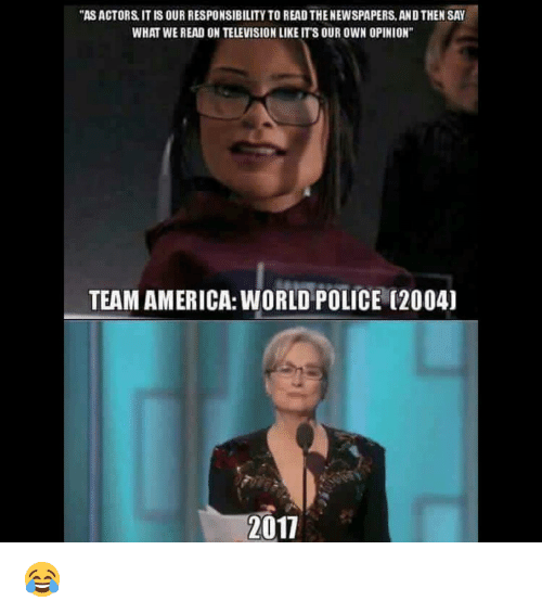 """team america world police: """"ASACTORS IT IS OUR RESPONSIBILITY TO READ THENEWSPAPERS, ANDTHEN SAY  WHAT WEREAD ON TELEVISION LIKE ITS OUR OWN OPINION""""  TEAM AMERICA: WORLD POLICE (2004)  2011 😂"""