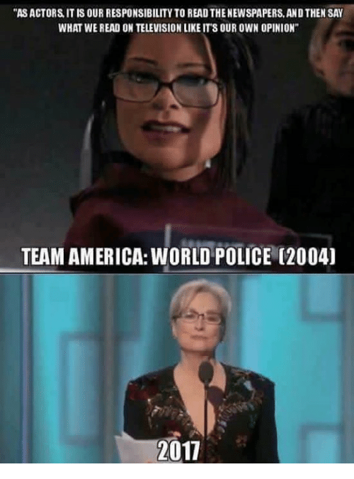 """team america world police: """"ASACTORS IT IS OUR RESPONSIBILITY TO READ THENEWSPAPERS, ANDTHEN SAY  WHAT WE READ ON TELEVISIONLIKE ITS OUR OWN OPINION""""  TEAM AMERICA: WORLD POLICE (2004)  2011"""