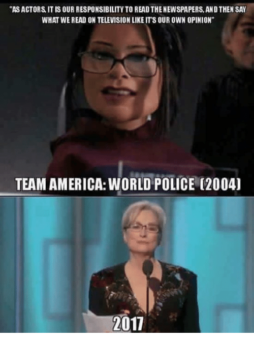 """team america world police: """"ASACTORS IT IS OUR RESPONSIBILITYTO READTHENEWSPAPERS, ANDTHENSAY  WHAT WE READ ON TELEVISIONLIKE ITS OUR OWN OPINION""""  TEAM AMERICA: WORLD POLICE (2004)  2017"""