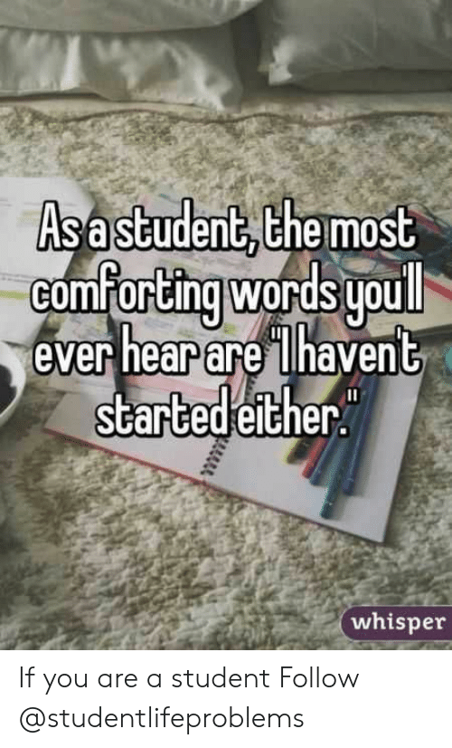 Tumblr, Http, and Her: Asastudent,the most  comfortingwords uoull  ever hear are lhaven  words youl  startedeit  her.  whisper If you are a student Follow @studentlifeproblems​