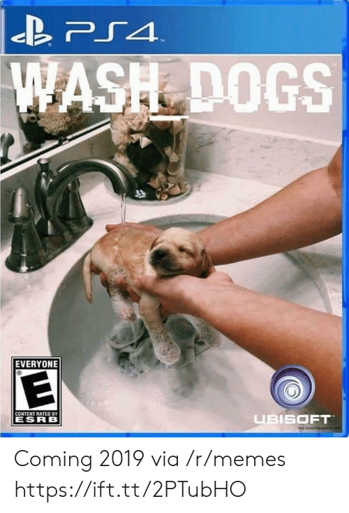 Ubisoft: ASH DOGS  EVERYONE  CONTENT RATED BY  ESR B  UBISOFT Coming 2019 via /r/memes https://ift.tt/2PTubHO