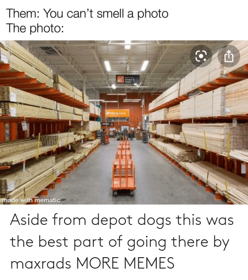 there: Aside from depot dogs this was the best part of going there by maxrads MORE MEMES