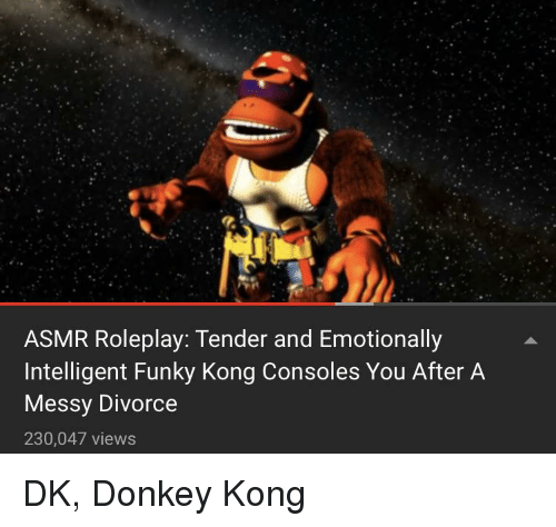ASMR Roleplay Tender and Emotionally Intelligent Funky Kong