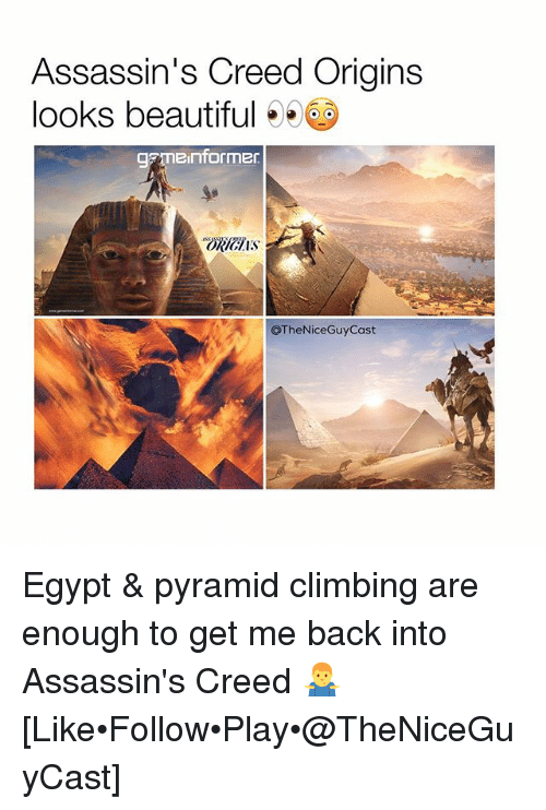 Egypte: Assassin's Creed Origins  looks beautiful  an informer  OTheNiceGuy Cast Egypt & pyramid climbing are enough to get me back into Assassin's Creed 🤷‍♂️ [Like•Follow•Play•@TheNiceGuyCast]