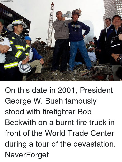 world-trade-centers: ASSOCIATED PRESS On this date in 2001, President George W. Bush famously stood with firefighter Bob Beckwith on a burnt fire truck in front of the World Trade Center during a tour of the devastation. NeverForget