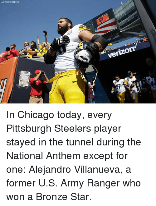 army ranger: ASSOCIATED PRESS  verizon In Chicago today, every Pittsburgh Steelers player stayed in the tunnel during the National Anthem except for one: Alejandro Villanueva, a former U.S. Army Ranger who won a Bronze Star.