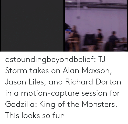 motion: astoundingbeyondbelief:  TJ Storm takes on Alan Maxson, Jason Liles, and Richard Dorton in a motion-capture session for Godzilla: King of the Monsters.  This looks so fun
