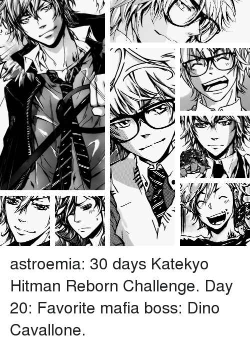 Target, Tumblr, and Blog: astroemia:  30 days Katekyo Hitman Reborn Challenge.  Day 20: Favorite mafia boss: Dino Cavallone.