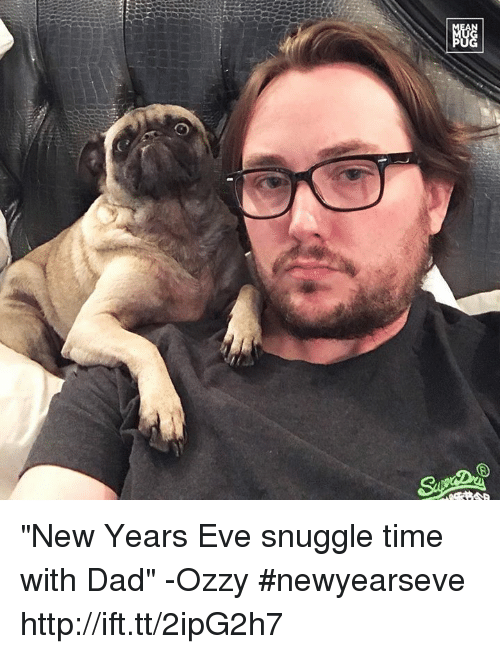 """Memes, 🤖, and Eve: at  證 """"New Years Eve snuggle time with Dad"""" -Ozzy #newyearseve http://ift.tt/2ipG2h7"""