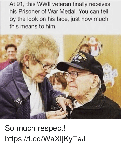 Memes, Respect, and 🤖: At 91, this WWII veteran finally receives  his Prisoner of War Medal. You can tell  by the look on his face, just how much  this means to him. So much respect! https://t.co/WaXIjKyTeJ