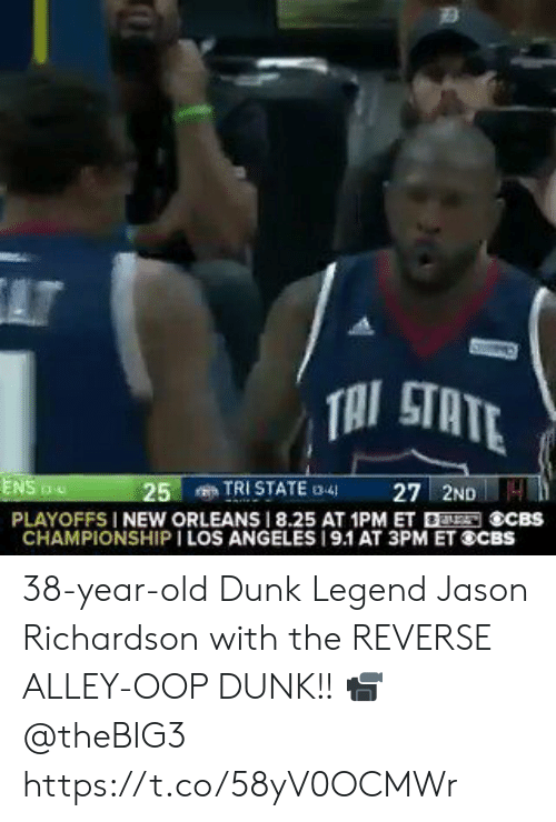 Alley: AT  TAI STATE  TRI STATE 3-4  27 2ND4  ENS  25  PLAYOFFS I NEW ORLEANS 8.25 AT 1PM ET ECBS  CHAMPIONSHIP I LOS ANGELES 19.1 AT 3PM ET SCBS 38-year-old Dunk Legend Jason Richardson with the REVERSE ALLEY-OOP DUNK!!   📹 @theBIG3   https://t.co/58yV0OCMWr