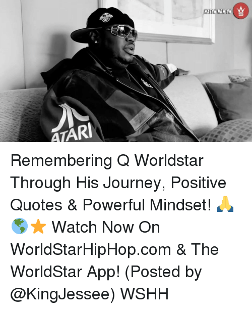 The Worldstar: ATARI  A  WATCH NOW ON Remembering Q Worldstar Through His Journey, Positive Quotes & Powerful Mindset! 🙏🌎⭐️ Watch Now On WorldStarHipHop.com & The WorldStar App! (Posted by @KingJessee) WSHH