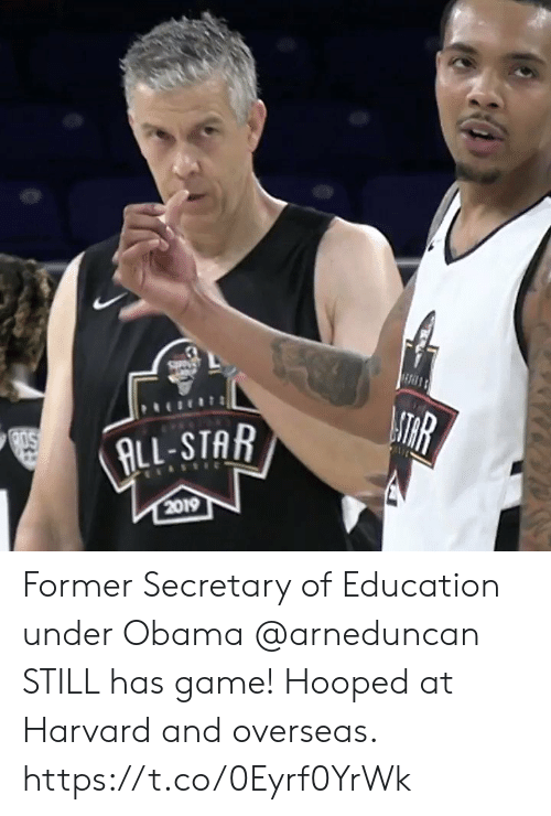 All Star: ATHR  ALL-STAR  2019 Former Secretary of Education under Obama @arneduncan STILL has game! Hooped at Harvard and overseas. https://t.co/0Eyrf0YrWk