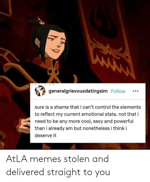 stolen: AtLA memes stolen and delivered straight to you