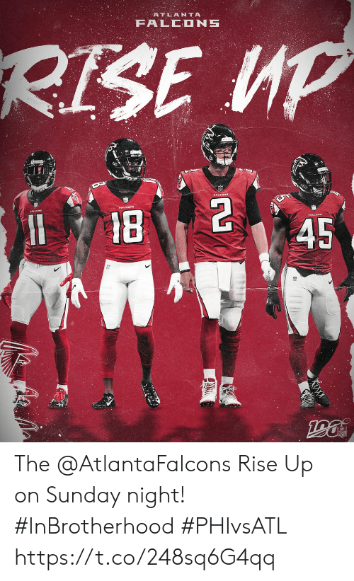 Atlanta Falcons: ATLANTA  FALCONS  RISE UP  18  45  GN The @AtlantaFalcons Rise Up on Sunday night! #InBrotherhood #PHIvsATL https://t.co/248sq6G4qq