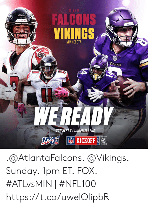 Atlanta Falcons: ATLANTA  FALCONS  VIKINGS  FALCONS  VINirs  MINNESOTA  NFL  VIRunGS  Va  A  FALCONS  S  WEREADY  SUN SEPT 8/1:00PMET FOX  NFKICKOFF  FA  NFL  MADDEN .@AtlantaFalcons. @Vikings.  Sunday. 1pm ET. FOX.  #ATLvsMIN | #NFL100 https://t.co/uwelOlipbR