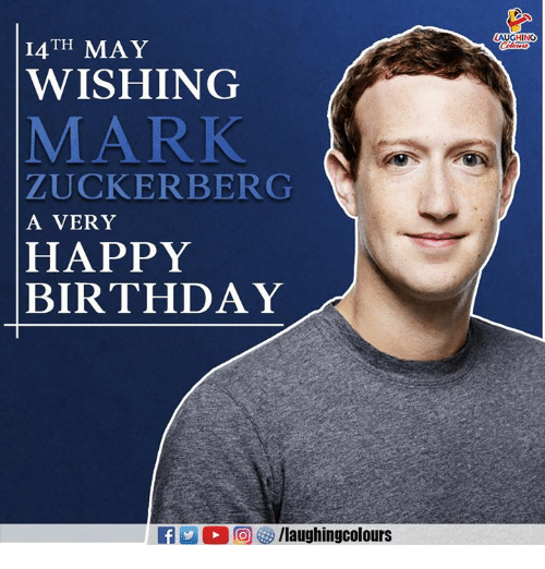 Birthday, Mark Zuckerberg, and Happy Birthday: AUGHING  14TH MAY  WISHING  MARK  ZUCKERBERG  A VERY  HAPPY  BIRTHDAY  EA  回够/laughingcolours