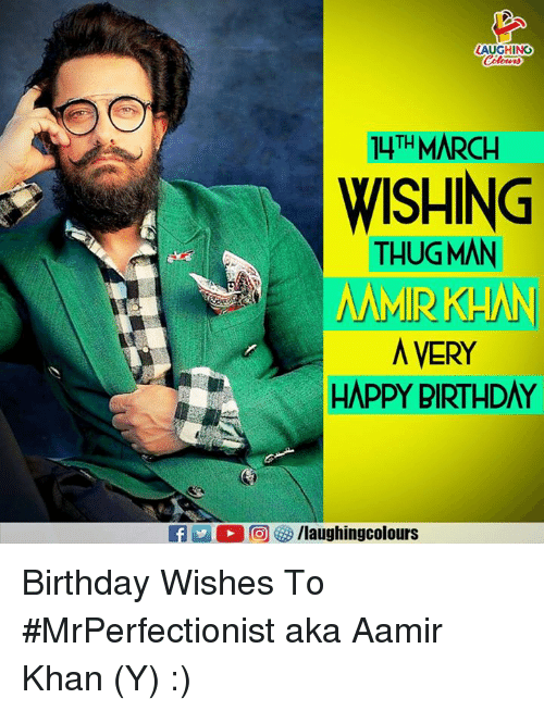 Birthday, Happy Birthday, and Happy: AUGHING  14THMARCH  WISHING  THUGMAN  MIRKHAN  AVERY  HAPPY BIRTHDAY Birthday Wishes To #MrPerfectionist aka Aamir Khan  (Y) :)