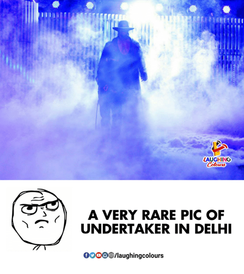 Undertaker, Indianpeoplefacebook, and Rare: AUGHING  A VERY RARE PIC OF  UNDERTAKER IN DELHI  0OOO/laughingcolours