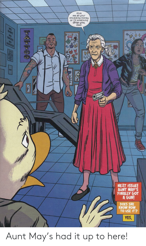Had: Aunt May's had it up to here!